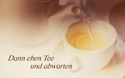 Sommergrippe, Tee & schlechte Laune