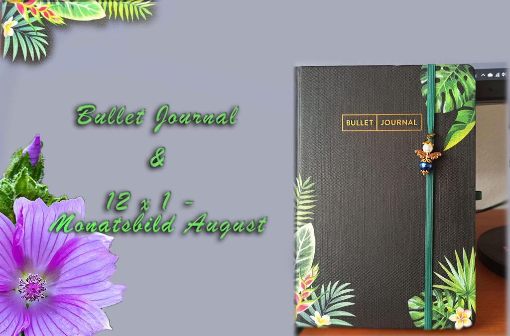 12 x 1 im August und Bullet Journal